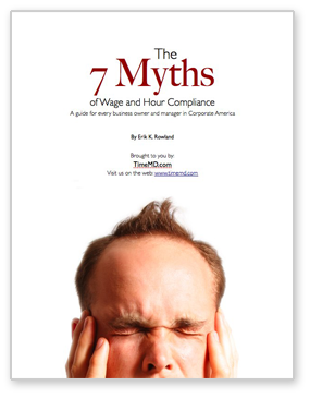 The 7 Myths of Wage & Hour Compliance